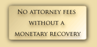 Portland personal injury attorney with proven verdict results in trial and in negotiation settlements.  No attorney fees with a monetary recovery.